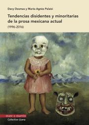 Tendencias disidentes y minoritarias de la prosa mexicana actual