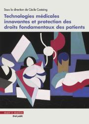 Technologies médicales innovantes et protection des droit fondamentaux des patients