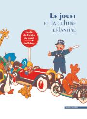 Le jouet et la culture enfantine