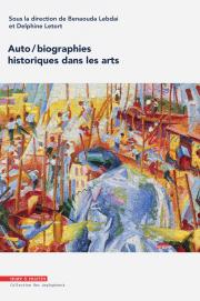 Auto/biographies historiques dans les arts