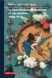 La Manufacture de Beauvais et ses peintres 1848-1914