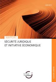 Rapport - Sécurité juridique et initiative économique