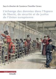 L'échange des données dans l'Espace de liberté, de sécurité et de justice de l'Union européenne