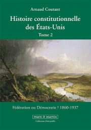 Histoire constitutionnelle des États-Unis. Tome 2