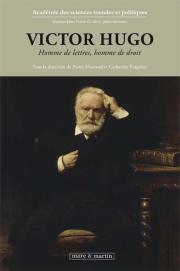 Victor Hugo. Homme de lettres, homme de droit