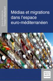 Médias et migrations dans l'espace euro-méditerranéen