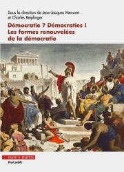 Démocratie ? Démocraties ! Les formes renouvelées de la démocratie