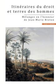 Itinéraires du droit et terres des hommes