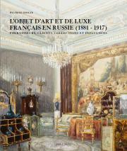 L'objet d'art et de luxe français en Russie (1881-1917)