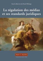 La régulation des médias et ses standards juridiques