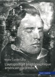 L'autoportrait photographique américain (1839-1939)