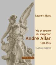 Vie et oeuvre du sculpteur André Allar