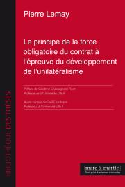 Le principe de la force obligatoire du contrat à l'épreuve du développement de l'unilatéralisme