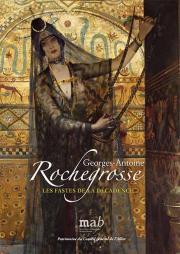 Georges-Antoine Rochegrosse. Les fastes de la décadence
